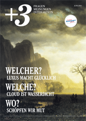 +3 Magazin - Themen: Mut, Cloud, Luxus